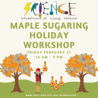 Holiday Program - 2020 - Feb 21- Maple Sugaring