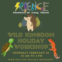 Holiday Program - 2021 -Jan 18 - Wild Kingdom