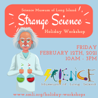 Holiday Program - 2021 - Feb 12 - Strange Science