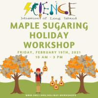 Holiday Program - 2021 - Feb 19 - Maple Sugaring
