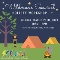 Holiday Program - 2021 - Mar 29 - Wilderness Survival