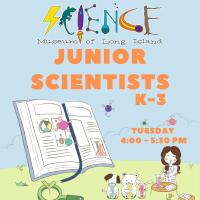 Afterschool Program Tuesday -Oct 2020 - Grades K-3 - Junior Scientists