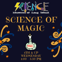 Afterschool Program Wednesday - Mar 2021 - 4th and up - Science of Magic