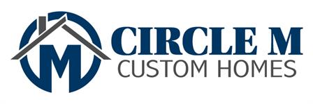 Circle M Custom Homes, LLC