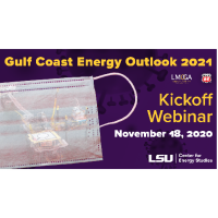 Gulf Coast Energy Outlook 2021 Kickoff hosted by LSU