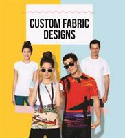 Custom is our Name. All the way to the fabric itself