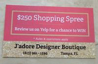 Review J'adore Designer Boutique on Yelp for a chance to Win a $250 Shopping Spree, on us!
