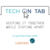 Tech on TAB: Keeping it Together While Staying Apart