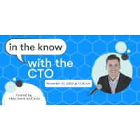 In the Know with the CTO