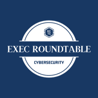 Exec Roundtable | Cybersecurity