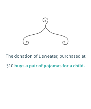 The donation of one sweater, purchased at The Hope Chest for $10, buys a pair of pajamas for a child staying at the Constance Morris House.