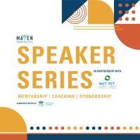 Maven and WCT Speaker Series: Mentorship | Coaching | Sponsorship - November 27, 2019