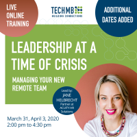Leadership at a Time of Crisis: Managing Your New Remote Team