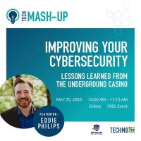 Tech Mash Up-  Improving Your Cybersecurity: Lessons Learned from Underground Casino