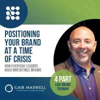 Positioning Your Brand at a Time of Crisis - How Everyday Leaders Build Irresistible Brands