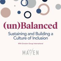 (un)Balanced: Building and Sustaining a Culture of Inclusion