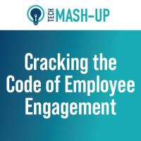 Tech Mash Up:  Cracking the Code of Employee Engagement