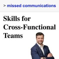Missed Communications:  Skills for Cross-Functional Teams