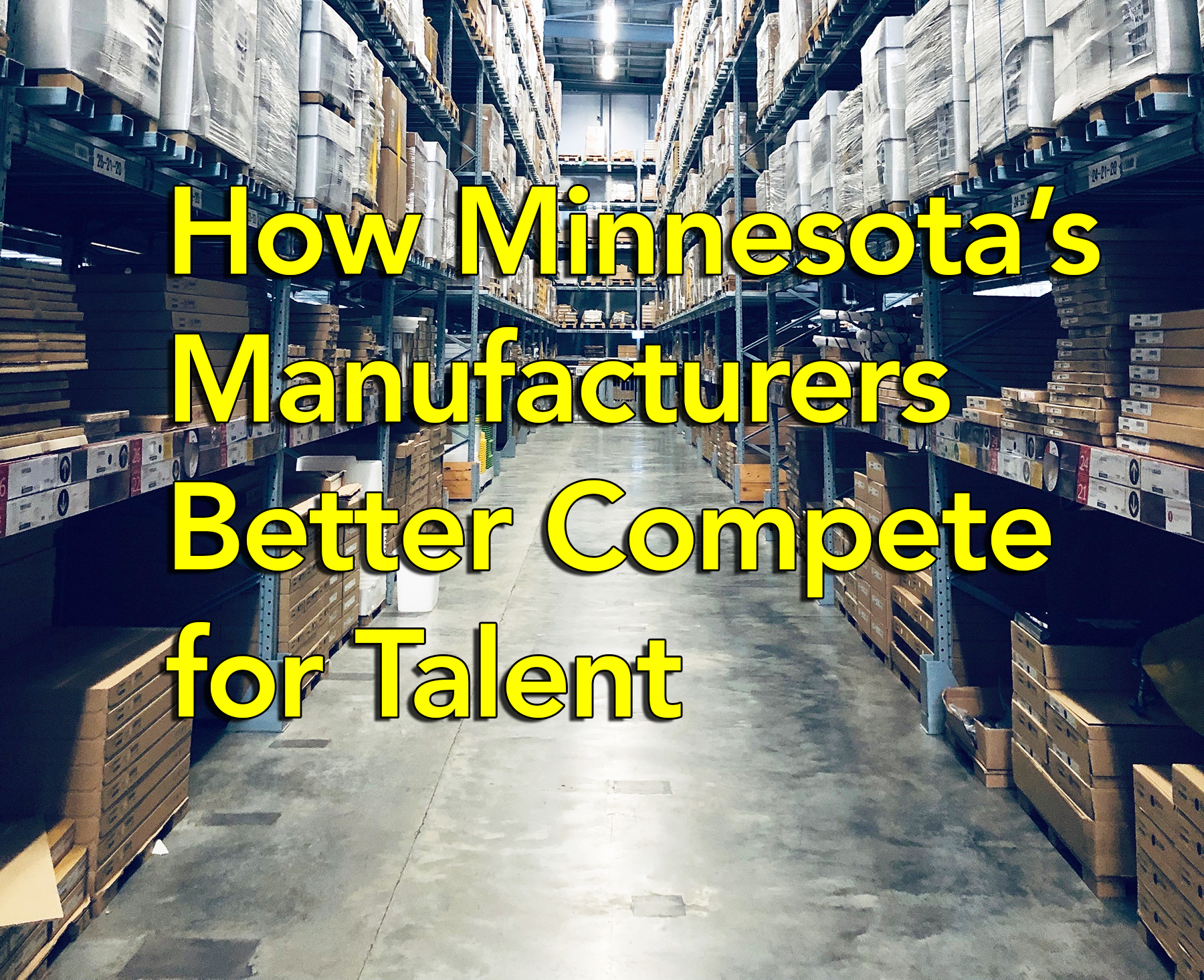 How Minnesota's Manufacturers Better Compete for Talent