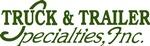Truck & Trailer Specialties, Inc.