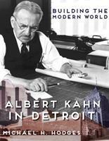Albert Kahn in Detroit book cover (pictures of Albert Kahn and Detroit buildings)