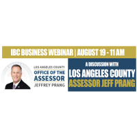 IBC Business Webinar   A DISCUSSION WITH LOS ANGELES COUNTY ASSESSOR JEFF PRANG