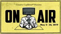 Creative Cauldron Presents: ON AIR