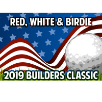 Builders Classic Golf Tournament- Red, White & Birdie