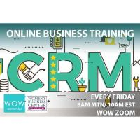 WOW Women Training:  Learn Why CRMs Are More Important Than Ever