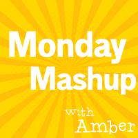 Monday Mashup with Amber