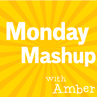 Monday Mashup with Amber
