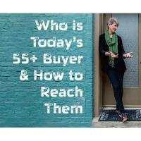 Who is Today's 55+ Buyer & How to Reach Them