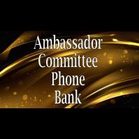 Remote Ambassador Phone Bank (calls will be emailed)