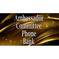 Remote Ambassador Phone Bank (calls will be emailed)