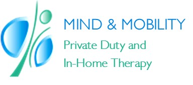 Mind & Mobility - Private Duty and In-Home Therapy