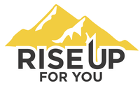 RISE UP FOR YOU