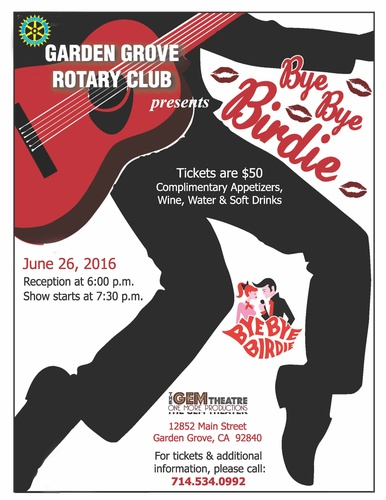Garden Grove Rotary Club Presents Bye Bye Birdie Jun 26 2016 Garden Grove Chamber Ca