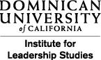 Institute for Leadership Studies, Dominican University of California
