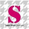 Sugar Shack | life + style