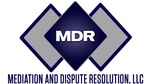 Mediation and Dispute Resolution, LLC
