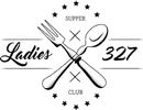 Ladies 327 Supper Club