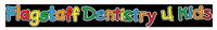 Flagstaff Dentistry 4 Kids