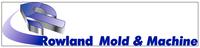 Rowland Mold & Machine, Inc