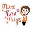 More Than Mugs
