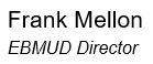 Frank Mellon - EBMUD Director