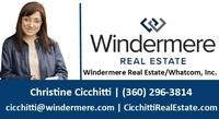 Christine Cicchitti - Windermere Real Estate/Whatcom Inc.