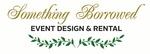 Something Borrowed Event Design & Rental