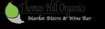 Thomas Hill Organics Bistro and Wine Bar