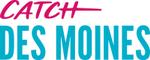 Catch Des Moines