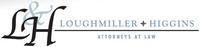 LOUGHMILLER HIGGINS P.C.